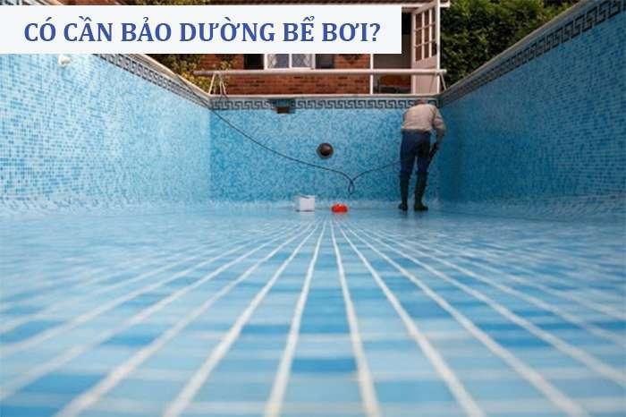 Có cần bảo dường bể bơi không?