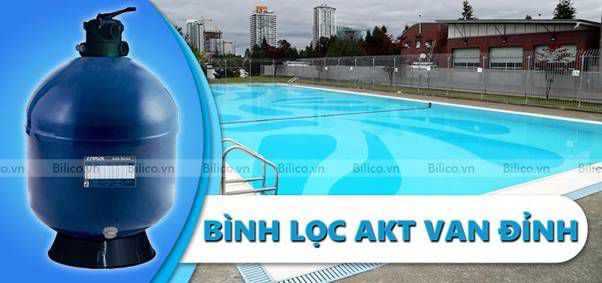 bình lọc bể bơi AKT van đỉnh