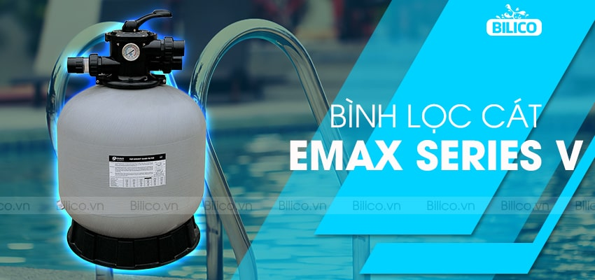 Bình lọc bể bơi Emaux series V