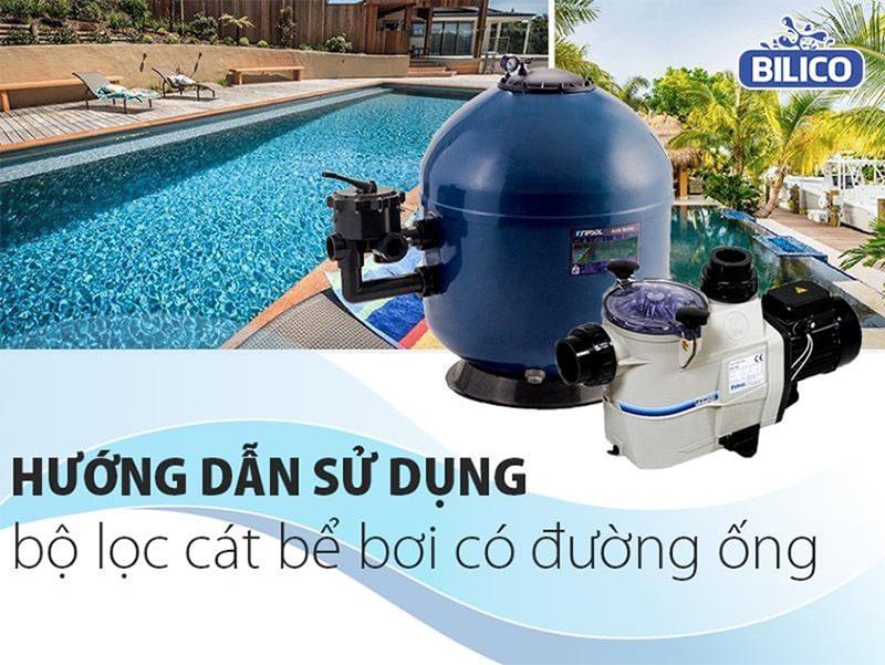 Hướng Dẫn Sử Dụng Hệ Thống Lọc Cát Bể Bơi Truyền Thống
