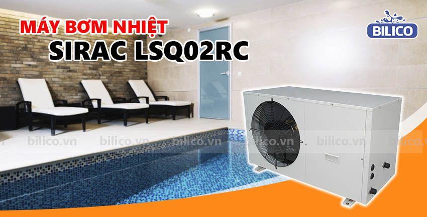Máy bơm nhiệt bể bơi Sirac LSQ02RC