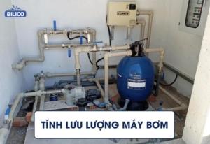 cách tính lưu lượng máy bơm nước