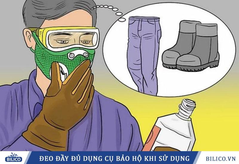 đeo đầy đủ dụng cụ bảo hộ khi dùng hóa chất